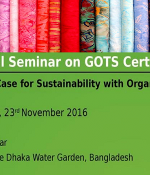 gots to organise first national seminar in bangladesh